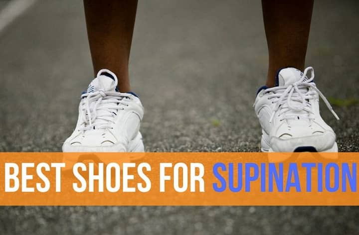 Best Shoes for Supination Reviewed